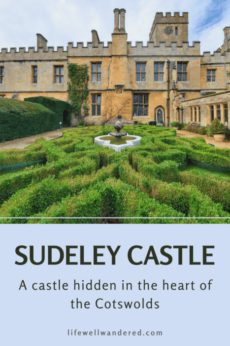Visiting Sudeley Castle: A Castle Hidden in the Heart of the Cotswolds