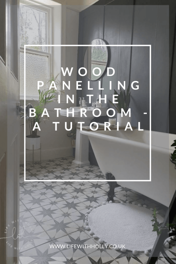 Wood Panelling Tutorial in Modern Victorian Bathroom with Roll Top Bath by Life with Holly