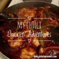 My Chilli Chicken Adventures