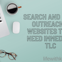 SEARCH AND MORE OUTREACH 4 - Websites That Need Immediate TLC | AD