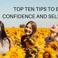 TOP TEN TIPS TO BUILD CONFIDENCE AND SELF-ESTEEM