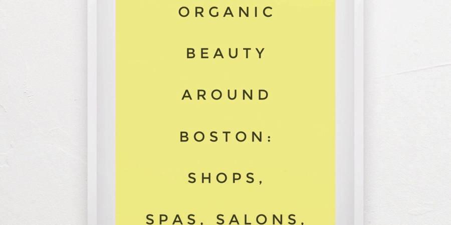 Organic Beauty around Boston
