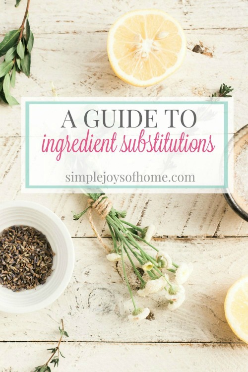 A Guide To Ingredient Substitutions - Simple Joys of Home - HMLP 160 Feature