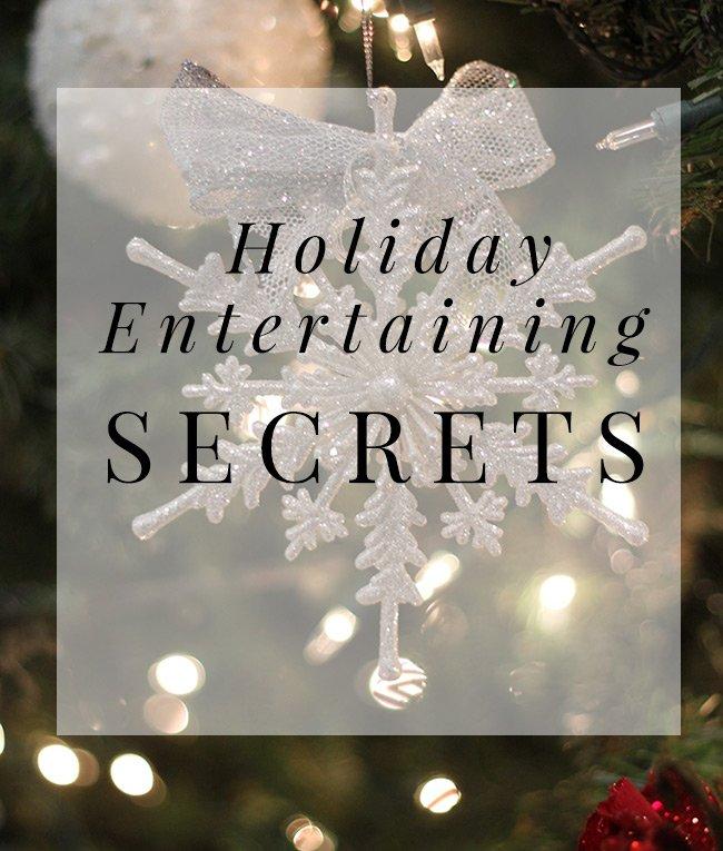 holiday entertaining secrets
