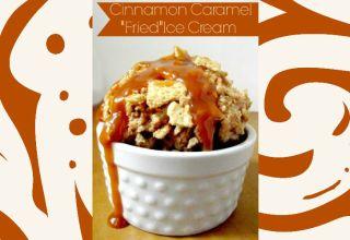 Cinnamon Caramel Fried Ice Cream!