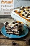 Caramel Ice Cream Sandwich Cake