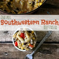 One Pot Southwestern Ranch Beef Pasta, easy dressing recipe!