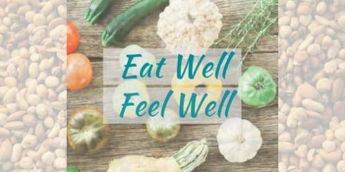 Eat real food - eat well feel well