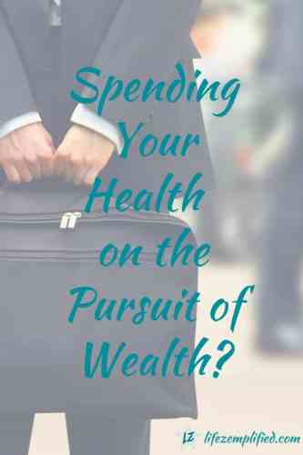 spending-your-health-pursuing-wealth