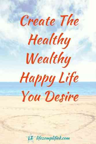 Creating The Healthy, Wealthy, And Happy Life You Desire at the Beach