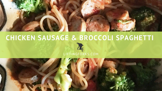 Chicken Sausage & Broccoli Spaghetti