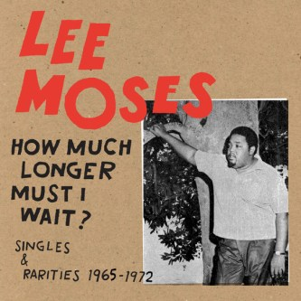 Resultado de imagen de Lee Moses - How Much Longer Must I Wait?