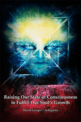 Raising Our State of Consciousness to Fulfill Our Soul's Growth