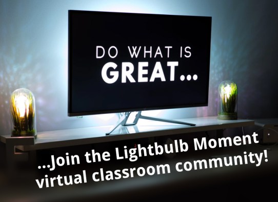Join the Lightbulb Moment virtual classroom and webinar discussion community