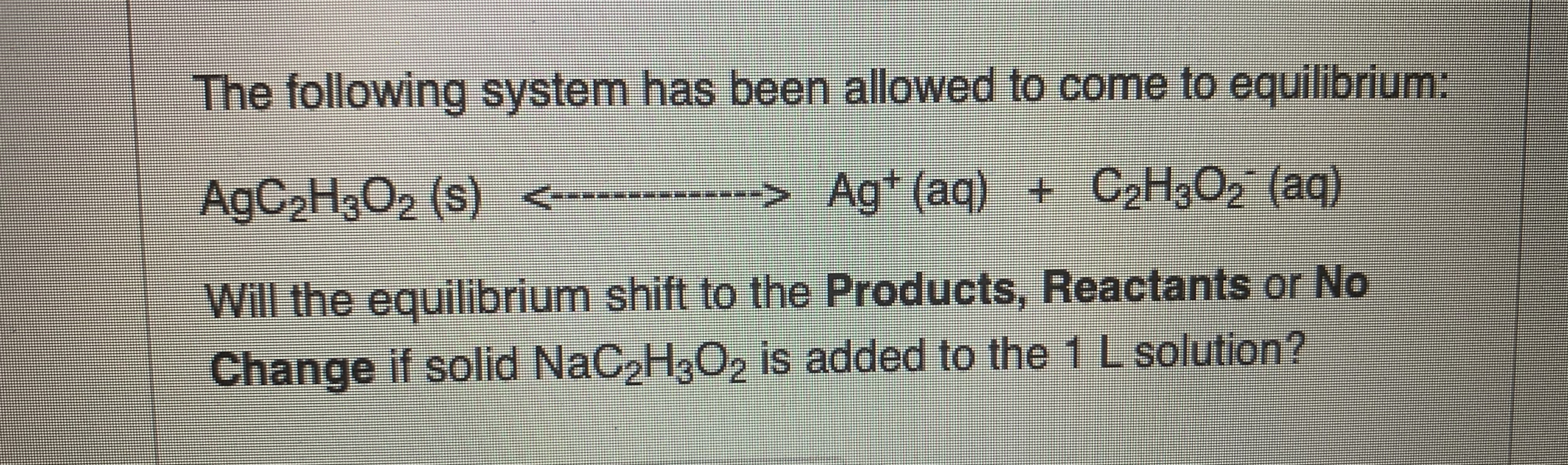 Will The Equilibrium Shift To The Products Reactants Or