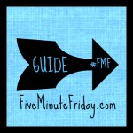 Guide (Five Minute Friday)