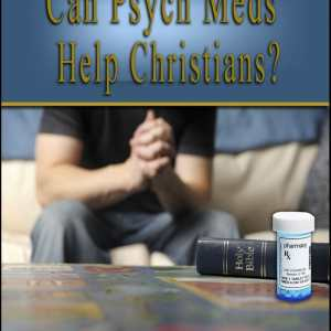 Can-Psych-Meds-Help-Christians6-894x1024