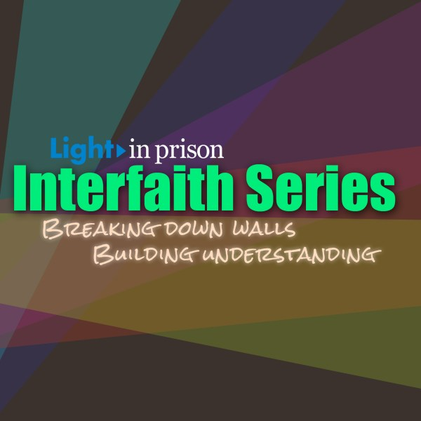 Light in Prison Interfaith Series