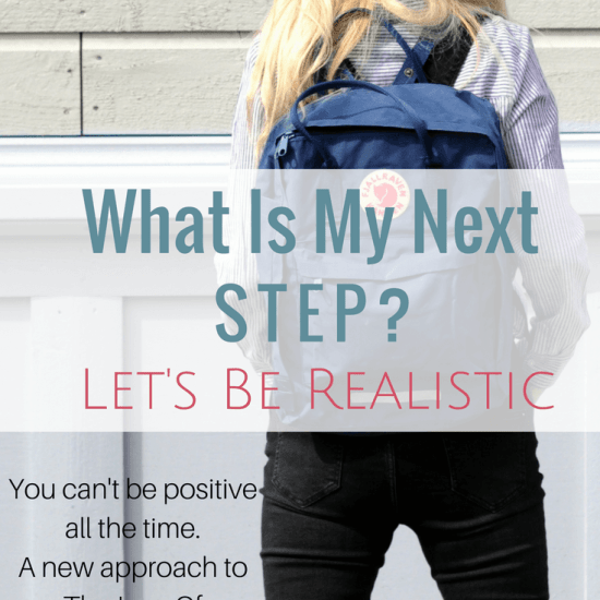 What Is Your Next Step In Life? Be Realistic.