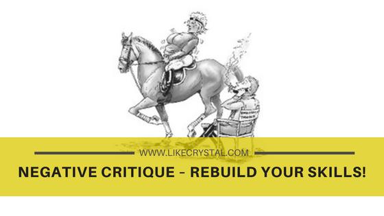 Negative Critique – Rebuild Your Skills!