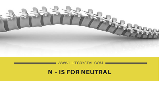 N – Is For Neutral