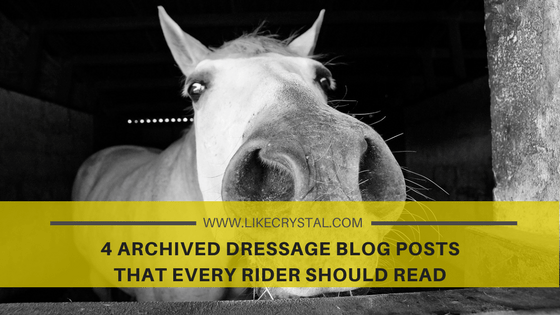 4 Archived Dressage Blog Posts That Every Rider Should Read