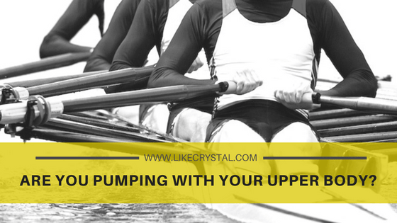 Q9 – Are You Pumping With Your Upper Body?