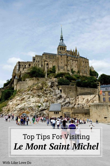 Top Tips for visiting Le Mont Sain-Michel in Normandy France. A world Unesco Site.