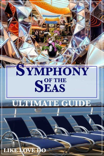 Whats onboard Symphony of the Seas A guide to the Largest ship in the world.