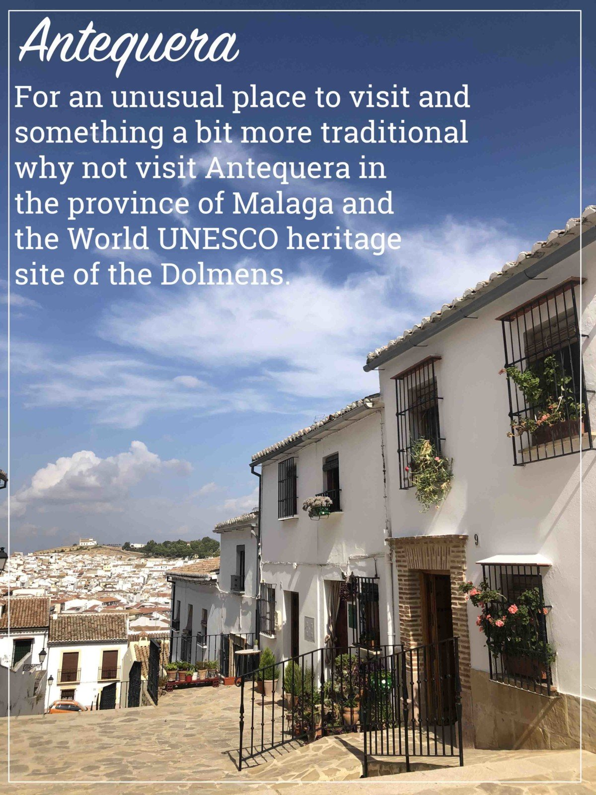 For an unusual place to visit and something a bit more traditional why not visit Antequera in the province of Malaga and the World UNESCO heritage site of the Dolmens.