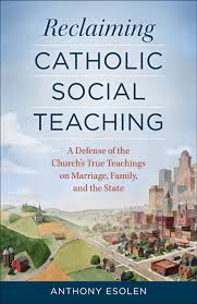 Anthony Esolen's new book, Reclaiming Catholic Social Teaching: Giveaway!