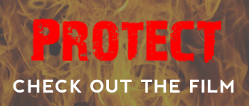 """Faded close up of flames with red text reading """"Protect"""" and white text reading """"check out the film"""""""