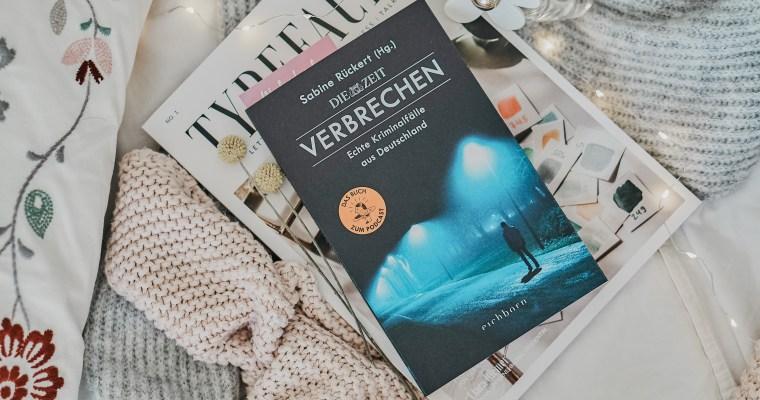 REZENSION: Verbrechen – Echte Kriminalfälle aus Deutschland von Sabine Rückert (Hg.)