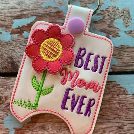 ITH 3D Best Mom Ever Sanitizer Holders 4×4 and 5×7 included- DIGITAL Embroidery DESIGN
