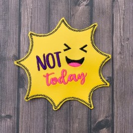 ITH Not Today Coaster 4×4 – DIGITAL Embroidery DESIGN