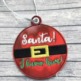 ITH -Santa I Know Him Ornament 4×4 and 5×7 grouped – Digital Embroidery Design