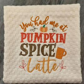You Had Me At Pumpkin Spice Latte – 2 Sizes – Digital Embroidery Design