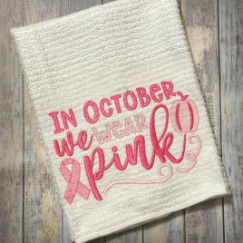 In October We Wear Pink – 3 Sizes – Digital Embroidery Design