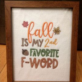 Fall is my 2nd Favorite F Word – 2 Sizes – Digital Embroidery Design