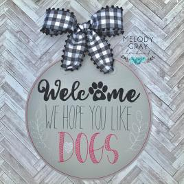 Welcome We Hope You Like Dogs Door Hanger – 3 sizes – Digital Embroidery Design