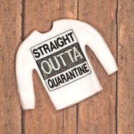 Straight Outta Quarantine Doll Sweater 5×7 – Digital Embroidery Design