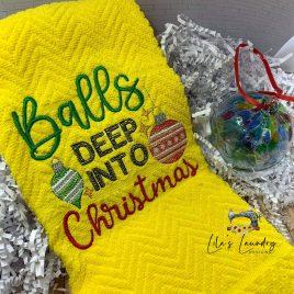 Balls Deep Into Christmas – 4 sizes- Digital Embroidery Design