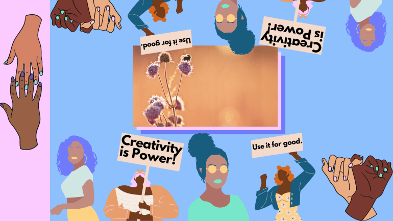 Creativity is power. Use it for good.