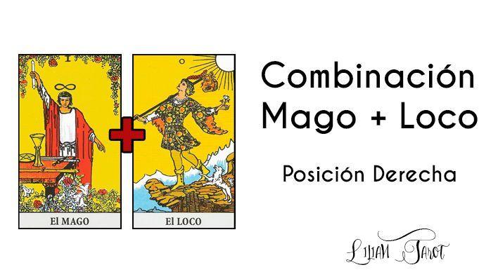 Combinación del Mago+Loco en el Tarot – Posición derecha.