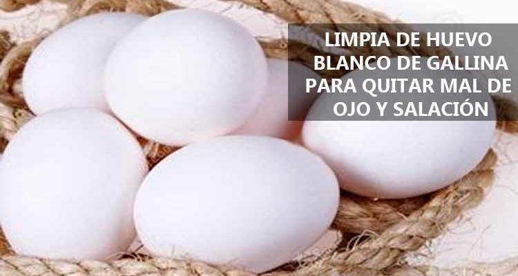 Limpia de Huevo para quitar Mal de Ojo y Salación