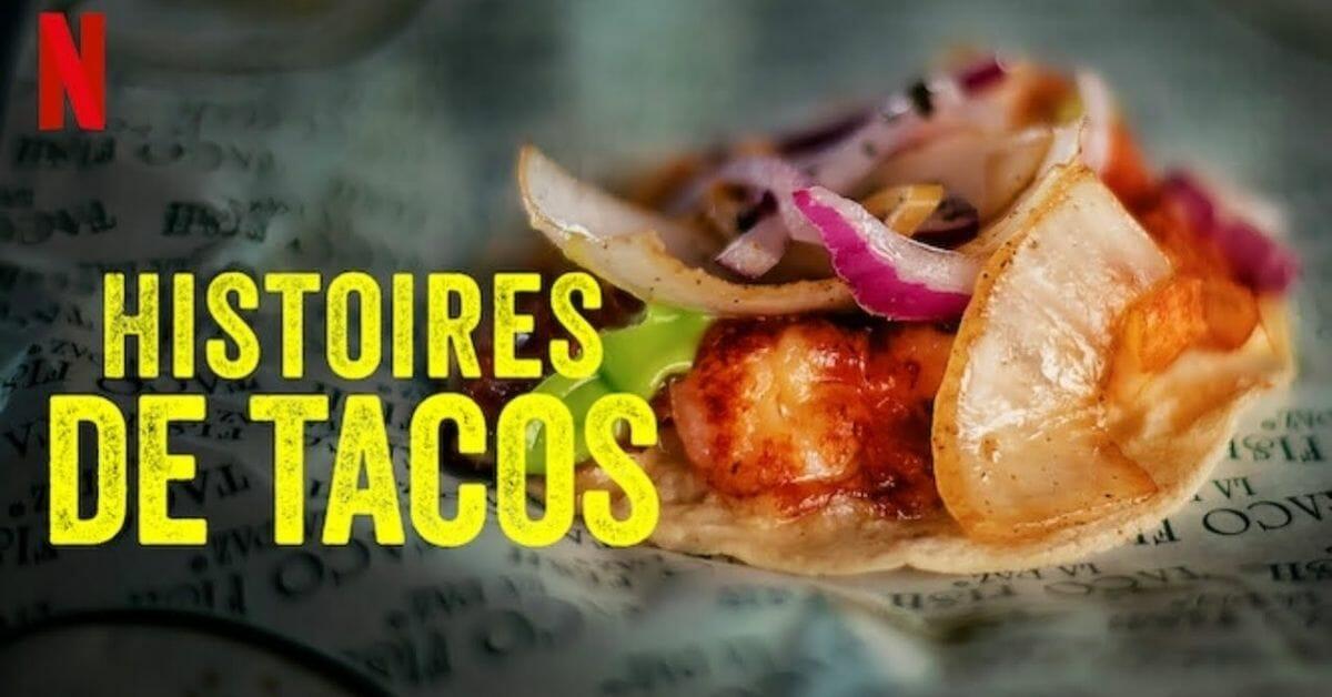 séries mexicaines netflix histoires de tacos