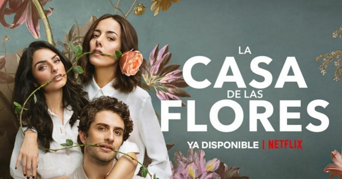 séries mexicaines netflix la casa de las flores