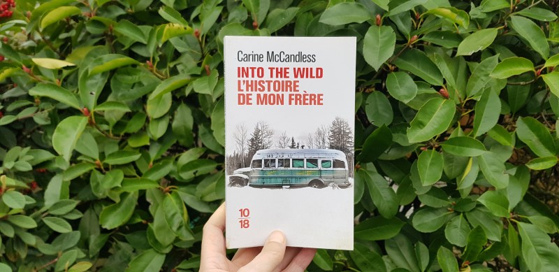 Into the wild l'histoire de mon frère de Carine McCandless