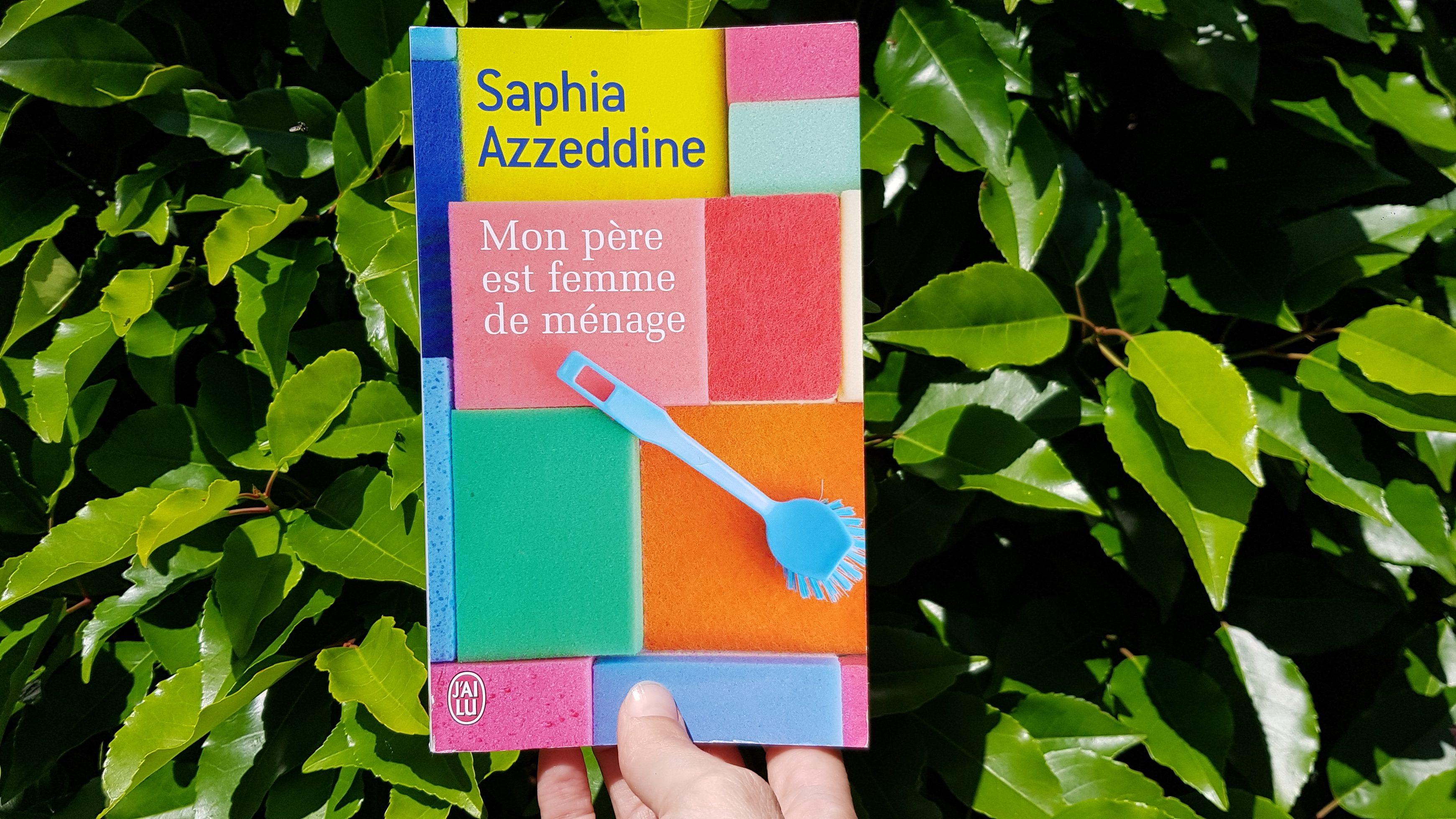 Mon père est femme de ménage de Saphia Azzeddine