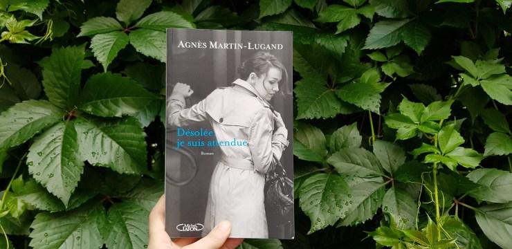 Désolée, je suis attendue d'Agnès Martin-Lugand